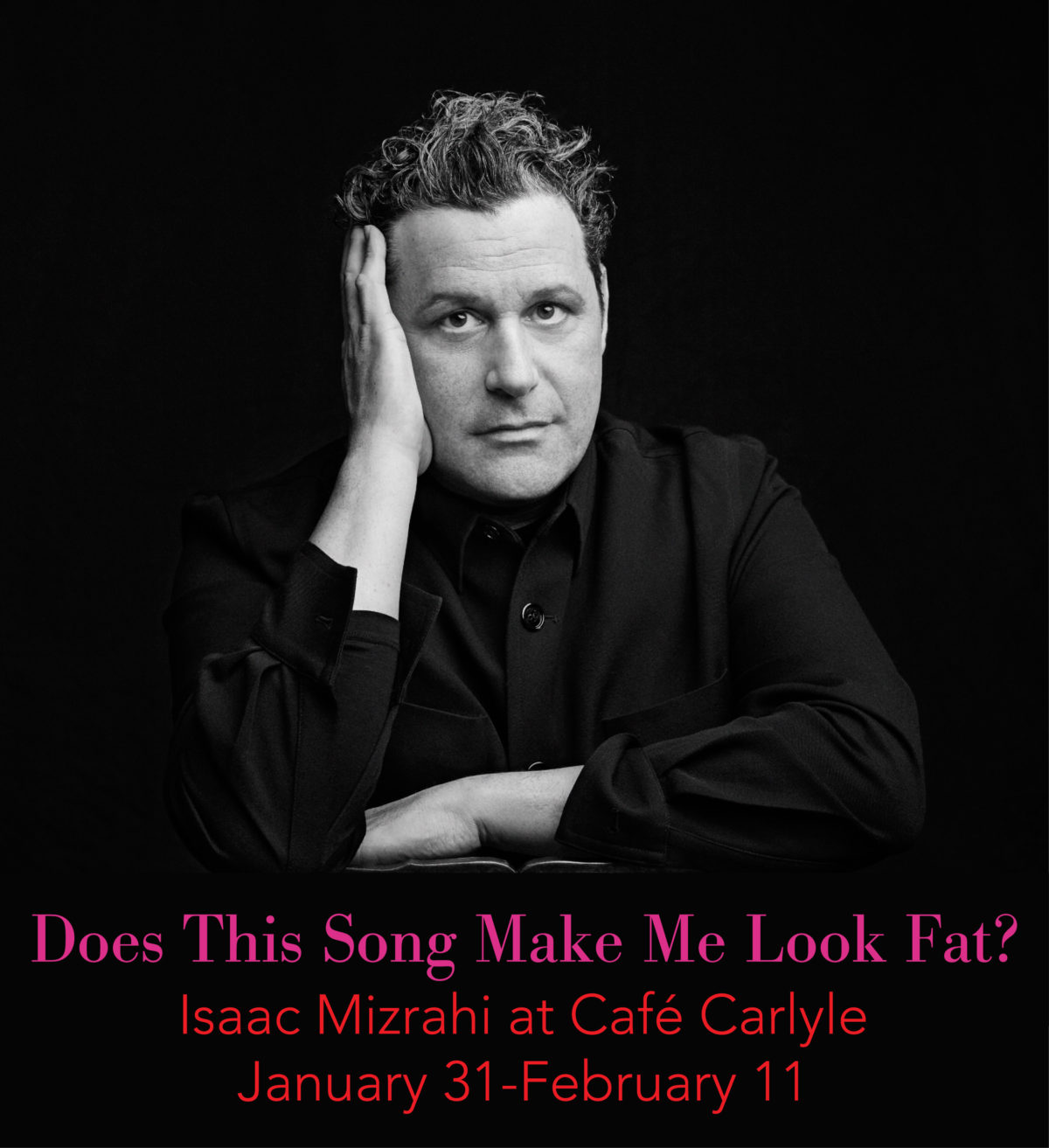 "Café Carlyle""Does This Song Make me Look Fat?"""